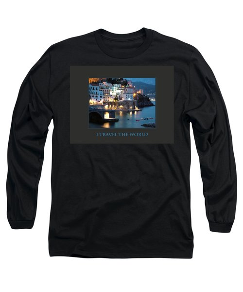 I Travel The World Amalfi Long Sleeve T-Shirt by Donna Corless
