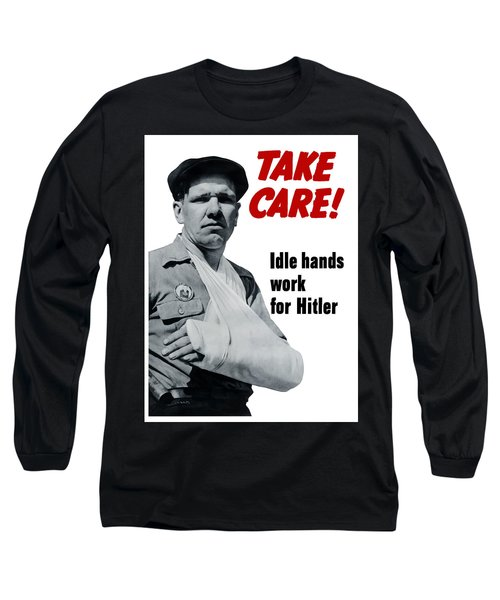 Idle Hands Work For Hitler Long Sleeve T-Shirt