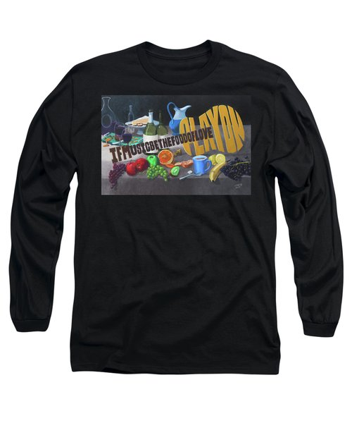 If Music Be The Food Of Love Play On Long Sleeve T-Shirt