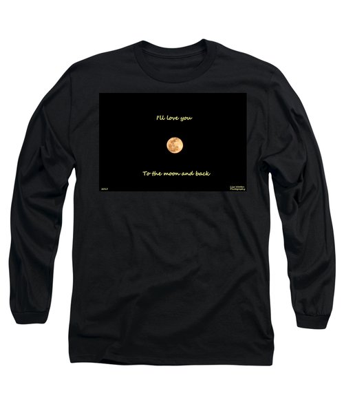 I'll Love You To The Moon And Back Long Sleeve T-Shirt
