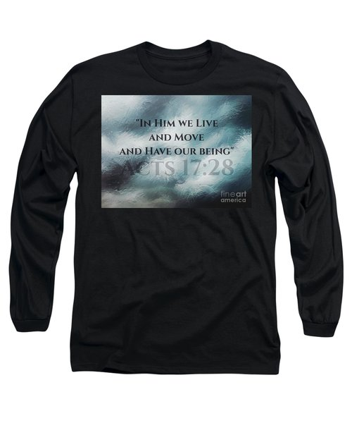 In Him We Live... Long Sleeve T-Shirt by Sharon Soberon