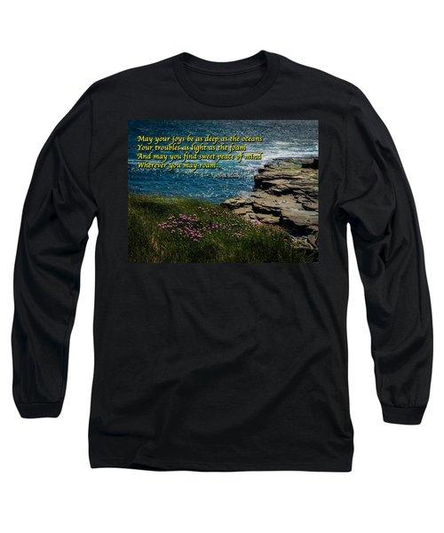 Irish Blessing - May Your Joys Be As Deep... Long Sleeve T-Shirt