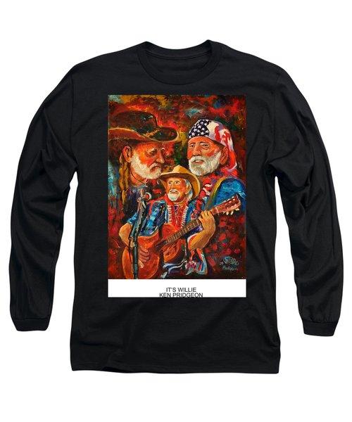 It's Willie Long Sleeve T-Shirt by Ken Pridgeon