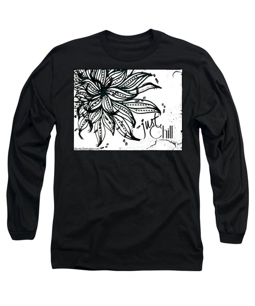 Just Chill Long Sleeve T-Shirt