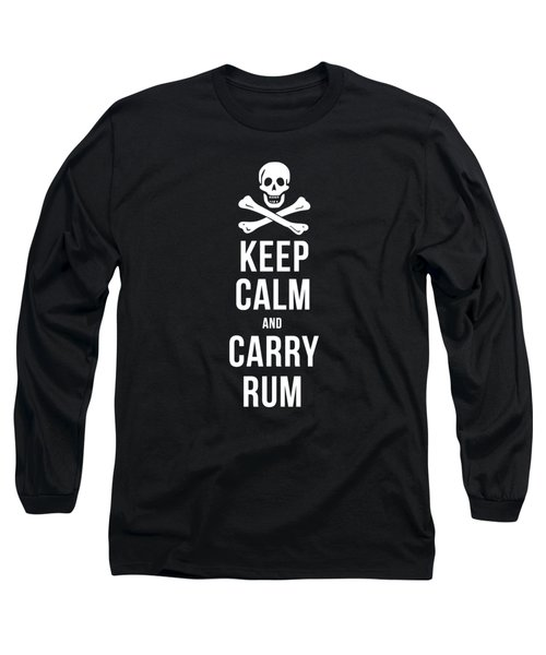 Keep Calm And Carry Rum Pirate Tee Long Sleeve T-Shirt