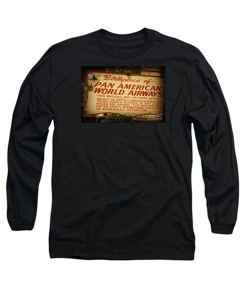 Key West Florida - Pan American Airways Birthplace Sign Long Sleeve T-Shirt by John Stephens