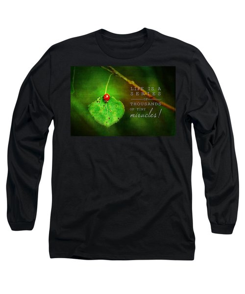 Ladybug On Leaf Thousand Miracles Quote Long Sleeve T-Shirt