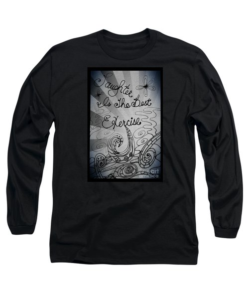 Laughter Is The Best Exercise Long Sleeve T-Shirt