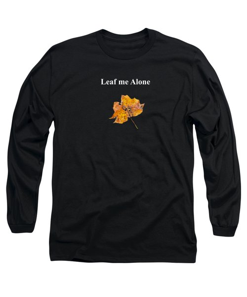 Leaf Me Alone Long Sleeve T-Shirt