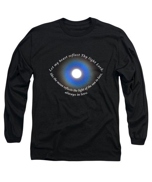 Let My Heart Reflect Thy Light 1 Long Sleeve T-Shirt by Agnieszka Ledwon