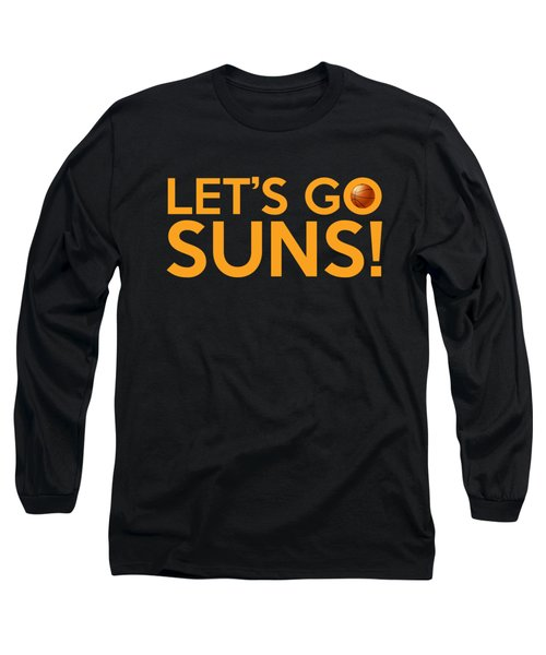 Let's Go Suns Long Sleeve T-Shirt