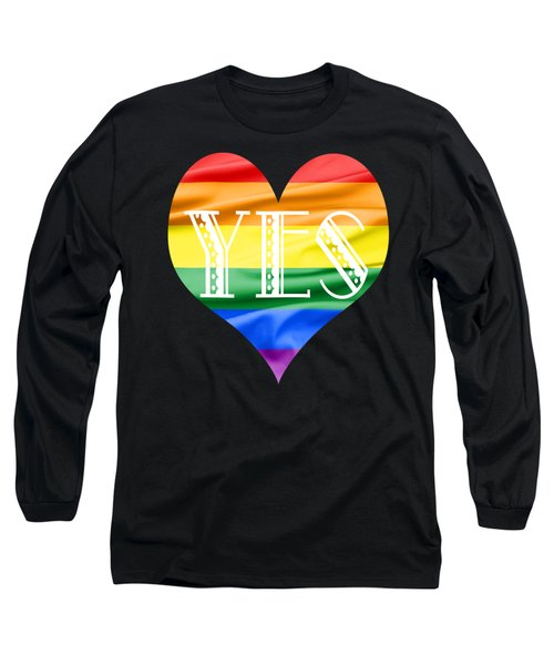 Lgbt Heart With A Big Fat Yes Long Sleeve T-Shirt by Semmick Photo