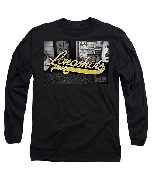 Long Sleeve T-Shirt featuring the photograph Longshots - Sign by Colleen Kammerer