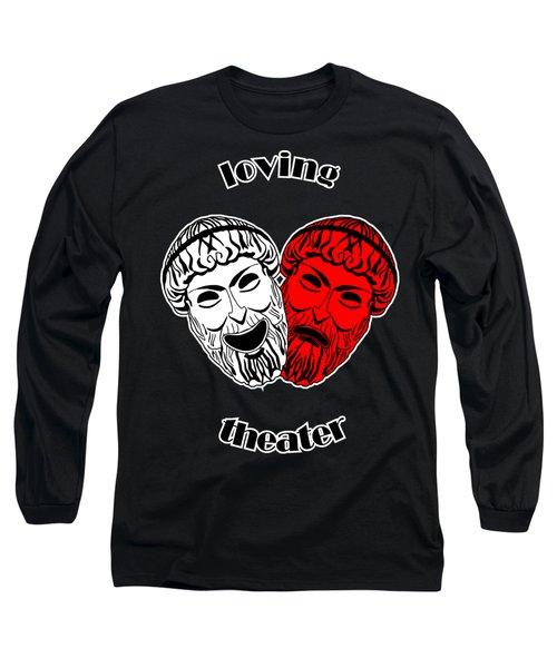 Loving Theater Long Sleeve T-Shirt