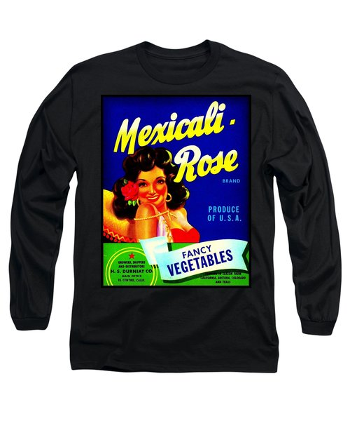 Long Sleeve T-Shirt featuring the photograph Mexicali Rose Vintage Vegetable Crate Label by Peter Gumaer Ogden