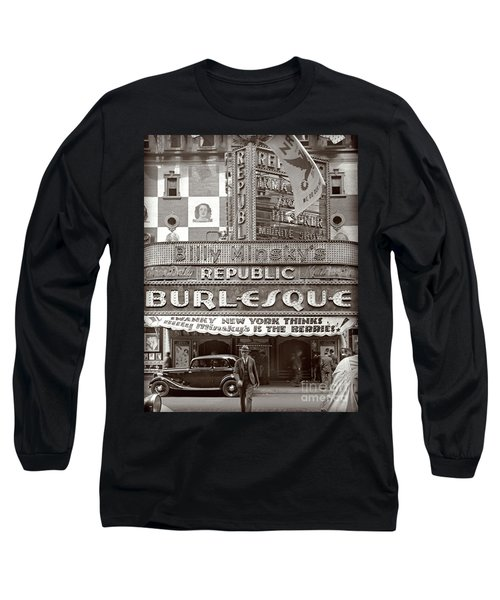 Long Sleeve T-Shirt featuring the photograph Minsky's Burlesque Theater New York by Martin Konopacki Restoration