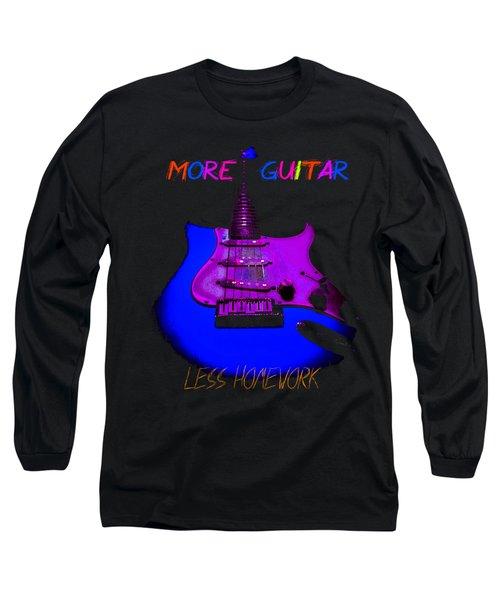 Long Sleeve T-Shirt featuring the digital art More Guitar Less Homework by Guitar Wacky