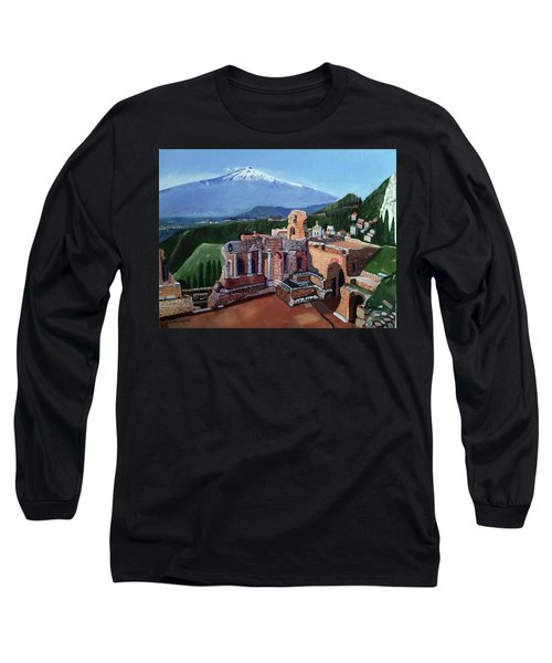 Mount Etna And Greek Theater In Taormina Sicily Long Sleeve T-Shirt