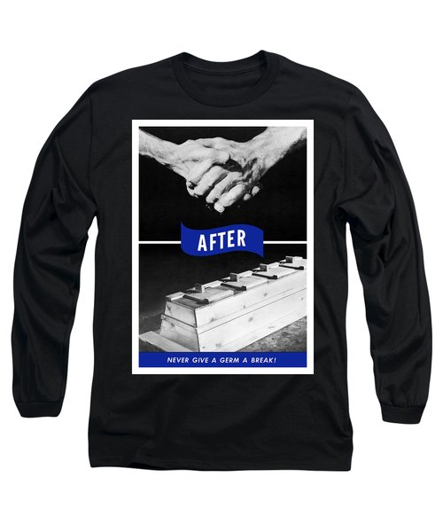 Never Give A Germ A Break Long Sleeve T-Shirt