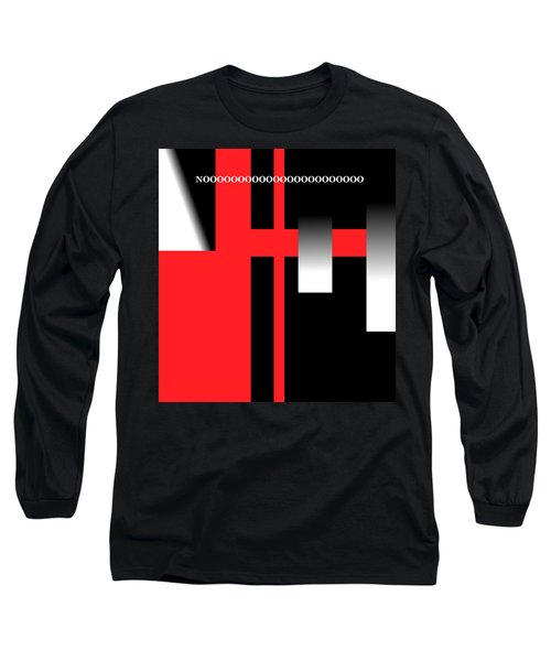 Long Sleeve T-Shirt featuring the digital art No by Cletis Stump