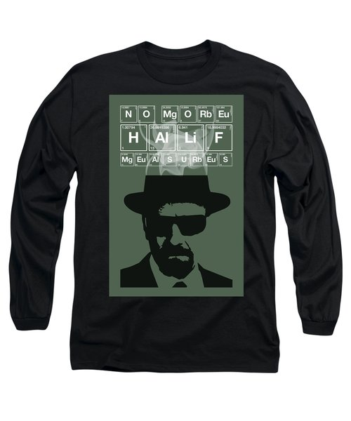 No More Half Measures - Breaking Bad Poster Walter White Quote Long Sleeve T-Shirt
