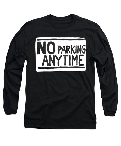 No Parking Long Sleeve T-Shirt by H James Hoff