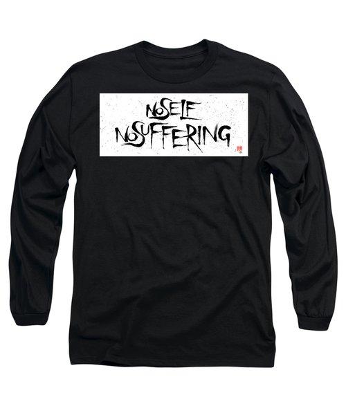 No Self, No Suffering  Long Sleeve T-Shirt