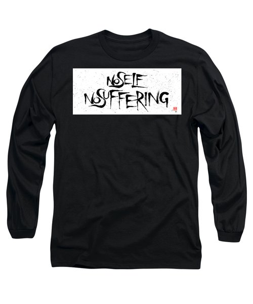 No Self, No Suffering  Long Sleeve T-Shirt
