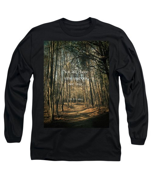 Not All Those Who Wander Long Sleeve T-Shirt by Jessica Brawley