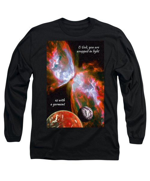 O God, You Are Wrapped In Light Long Sleeve T-Shirt