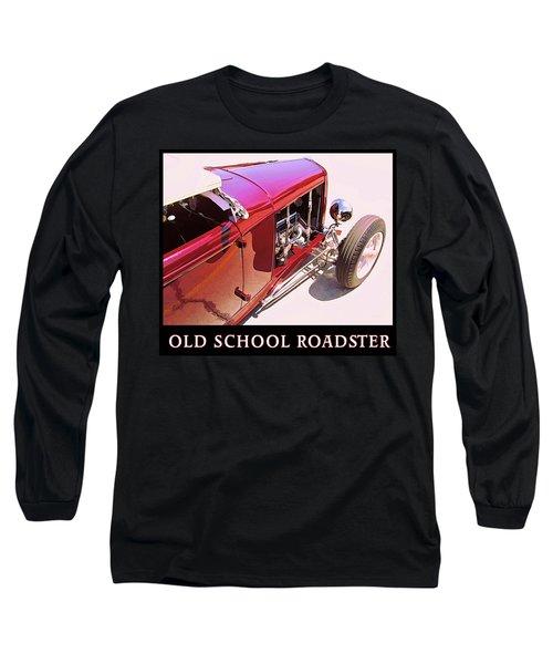 Old School Roadster Title Long Sleeve T-Shirt
