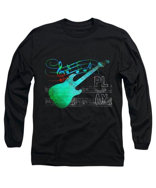 Long Sleeve T-Shirt featuring the digital art Play 4 by Guitar Wacky
