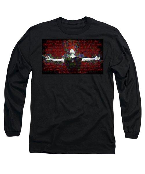 Psalm 100 Long Sleeve T-Shirt