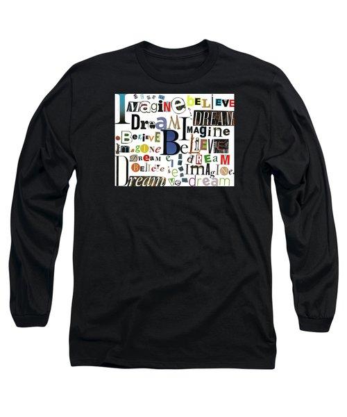 Ransom Art By Judy Salcedo Imagine Dream Believe Long Sleeve T-Shirt