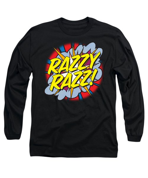 Razzy Razz Long Sleeve T-Shirt