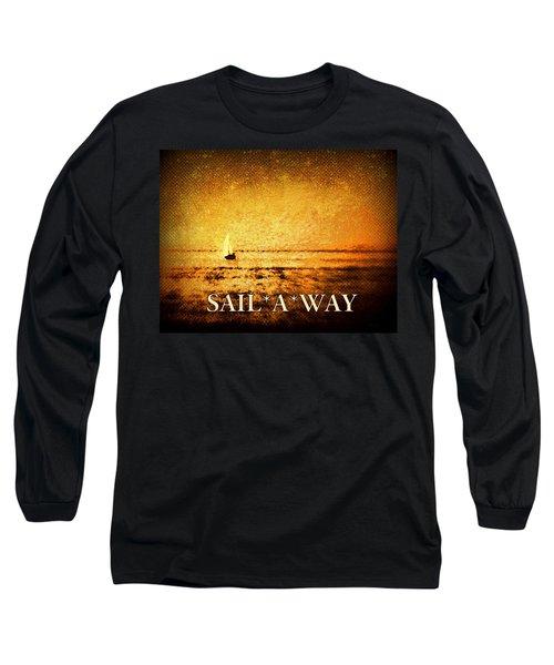 Sail Away Long Sleeve T-Shirt by Kathy Bassett