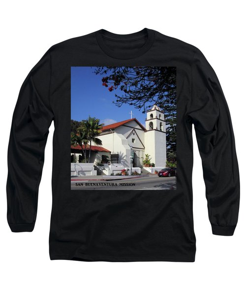 Long Sleeve T-Shirt featuring the photograph San Buenaventura Mission by Mary Ellen Frazee