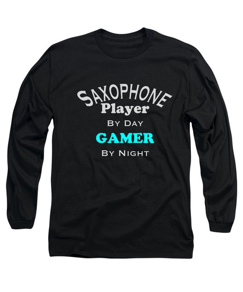 Saxophone Player By Day Gamer By Night 5623.02 Long Sleeve T-Shirt by M K  Miller