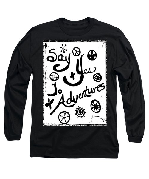 Say Yes To Adventures Long Sleeve T-Shirt