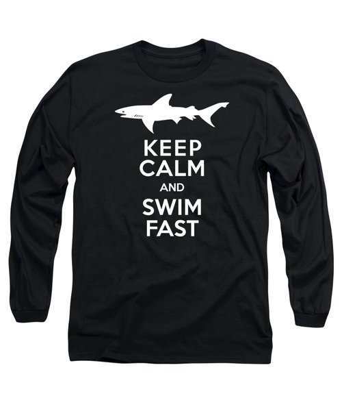 Shark Keep Calm And Swim Fast Long Sleeve T-Shirt by Antique Images