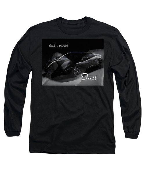 Sleek, Smooth, Fast Long Sleeve T-Shirt