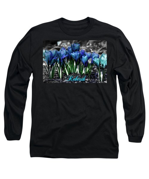 Long Sleeve T-Shirt featuring the photograph Spring Rebirth - Text by Shelley Neff