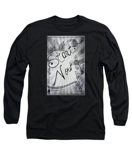 Start Now Long Sleeve T-Shirt