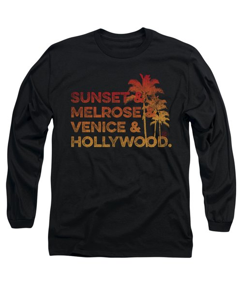 Sunset And Melrose And Venice And Hollywood Long Sleeve T-Shirt