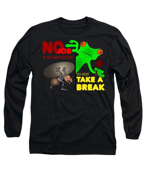 Take A Break Long Sleeve T-Shirt by Felikss Veilands