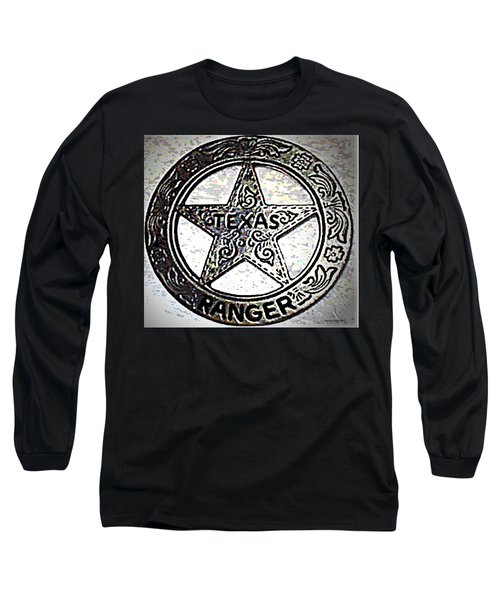 Long Sleeve T-Shirt featuring the photograph Texas Ranger Badge by George Pedro
