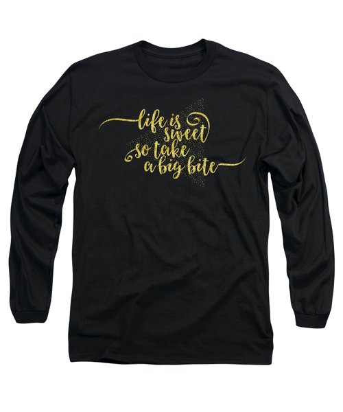 Text Art Life Is Sweet - Golden Long Sleeve T-Shirt