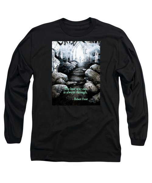 The Best Way Out Long Sleeve T-Shirt