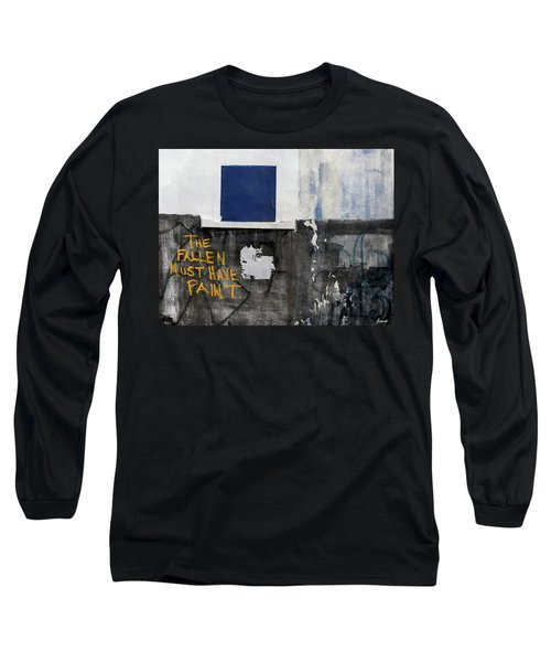 The Fallen Must Have Paint Long Sleeve T-Shirt by JoAnn Lense