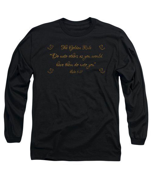 The Golden Rule Do Unto Others On Black Long Sleeve T-Shirt